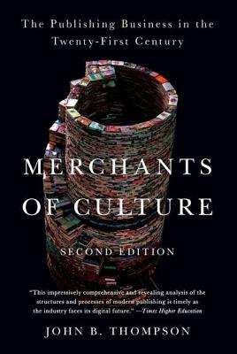 Merchants of Culture By Thompson, John B.